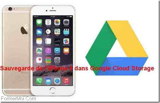 Sauvegarde de l'iPhone 6 dans Google Cloud Storage